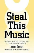 Steal This Music : How Intellectual Property Law Affects Musical Creativity...