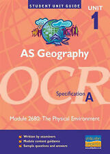 AS Geography OCR (A): The Physical Environment: Unit 1 module 2680 by Michael...