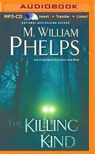 The Killing Kind by M. William Phelps (2015, MP3 CD, Unabridged)