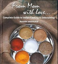 From Mom with Love... : Complete Guide to Indian Cooking and Entertaining by...