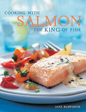 Cooking with Salmon: The King of Fish Jane Bamforth Very Good Book
