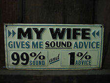 EMBOSSED MY WIFE ADVICE METAL DECOR Dad  Garage Shop father wall art collectible