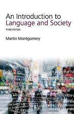 An Introduction to Language and Society, Martin Montgomery