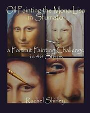 Oil Painting the Mona Lisa in Sfumato: a Portrait Painting Challenge in 48...