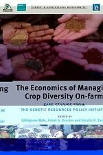 The Economics of Managing Crop Diversity On-farm: Case studies from the Genetic