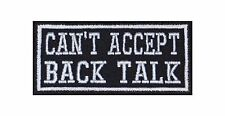 Cant Accept Back Talk  Patch Aufnäher Badge Biker Heavy Rocker Bügelbild Kutte