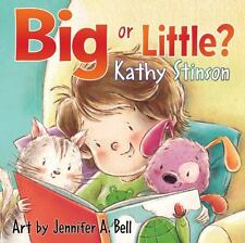 Big or Little? by Kathy Stinson (2014, Board Book)