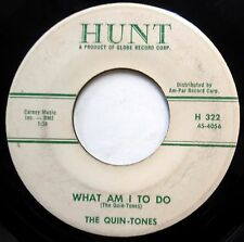 THE QUIN-TONES 45 What Am I To Do / There'll Be No Sorrow DOO WOP e9326