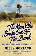 The Man Who Broke Out of the Bank and Went for a Walk across France-ExLibrary