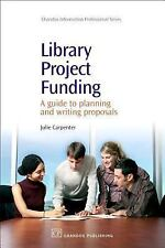 Chandos Information Professional: Library Project Funding : A Guide to...