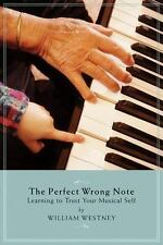 Perfect Wrong Note - Learning to Trust Your Musical Self Softcover