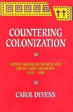 Countering Colonization: Native American Women and Great Lakes Missions, 1630-19