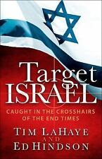 Target Israel: Caught in the Crosshairs of the End by Tim LaHaye (Paperback)