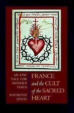 France and the Cult of the Sacred Heart: An Epic Tale for Modern Times (Studies