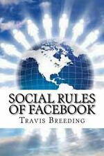 Social Rules of Facebook by Travis Breeding (2013, Paperback)