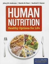 Human Nutrition by Martin Root, John Anderson and Sanford C. Garner (2014,...