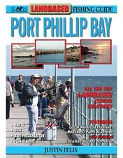 NEW AFN LANDBASED FISHING GUIDE TO Port Phillip Bay By Justin Felix