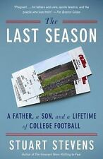 The Last Season : A Father, a Son, and a Lifetime of College Football by...