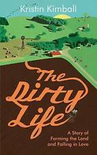 The Dirty Life: A Story of Farming the Land and Falling in Love.-ExLibrary