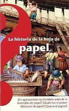 La Historia De La Hoja Del Papel The History of the Sheet of Paper (Spanish Edit