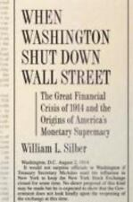 When Washington Shut Down Wall Street: The Great Financial Crisis of 1914 and th