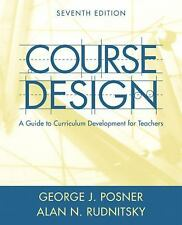 Course Design : A Guide to Curriculum Development for Teachers by Alan N....