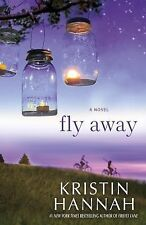 Fly Away by Kristin Hannah (2013, Hardcover)