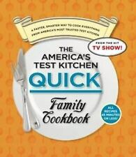 The America's Test Kitchen Quick Family Cookbook: A Faster, Smarter Way to Cook
