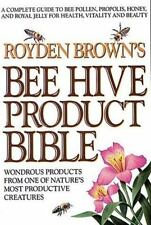 Bee Hive Product Bible: Wondrous Products from One of Nature's Most Productive