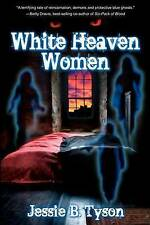 White Heaven Women by by Tyson, Jessie B. -Paperback