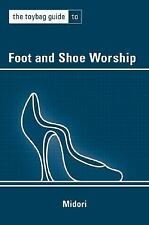 The Toybag Guide To Foot And Shoe Worship (Toybag Guide), General, Sex Instructi