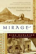 Mirage : Napoleon's Scientists and the Unveiling of Egypt by Nina Burleigh...