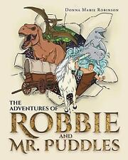 The Adventures of Robbie and Mr. Puddles by Donna Marie Robinson (2016,...