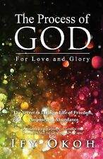 The Process of God: For Love and Glory