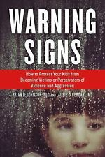 Warning Signs : How to Protect Your Kids from Becoming Victims or...