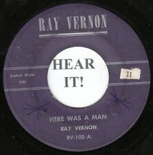 Ray Vernon GOSPEL SPOKEN WORD 45 (Ray Vernon 100) Here Was A Man/And There Was