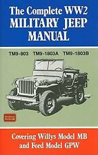 The Complete WW2 Military Jeep Manual : Covering Willys Model MB and Ford...