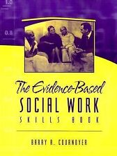 The Evidence-Based Social Work Skills Book by Barry R. Cournoyer (2003,...