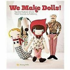 We Make Dolls: Top Dollmakers Share Their Secrets and Patterns by Jenny Doh New