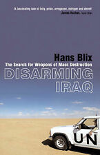 Disarming Iraq: The Search for Weapons of Mass Destruction, Blix, Hans, New Book