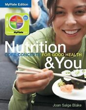 Nutrition and You : Core Concepts for Good Health by Joan Salge Blake (2012,...