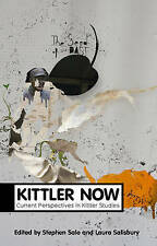 Kittler Now: Current Perspectives in Kittler Studies by Laura Salisbury,...