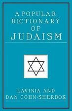 A Popular Dictionary of Judaism by Dan Cohn-Sherbok and Lavinia Cohn-Sherbok...