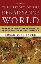 The History of the Renaissance World: From the Rediscovery of Aristotle to the C