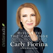 Rising to the Challenge: My Leadership Journey [Audio] by Carly Fiorina