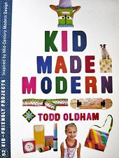 KID MADE MODERN Todd Oldham Mid Century Style Crafts for Kids Do It Yourself