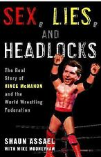 Sex Lies and Headlocks The Real Story of Vince McMahon & the World Wrestling USA