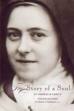 The Story of a Soul: St. Therese Of Lisieux, A New Translation by Robert J. E...