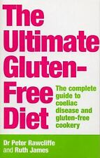 The Ultimate Gluten-Free Diet: The Complete Guide to Coeliac Disease and Gluten-