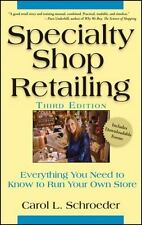 Specialty Shop Retailing : Everything You Need to Know to Run Your Own Store...